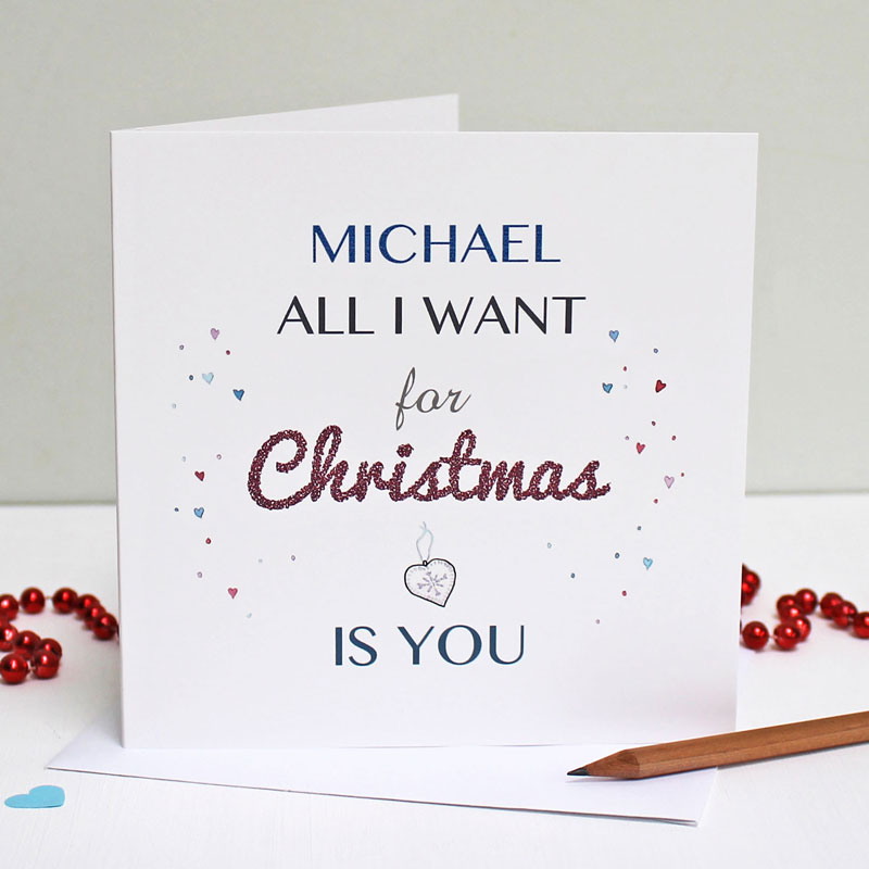 'ALL I WANT FOR CHRISTMAS IS YOU' GREETING CARD