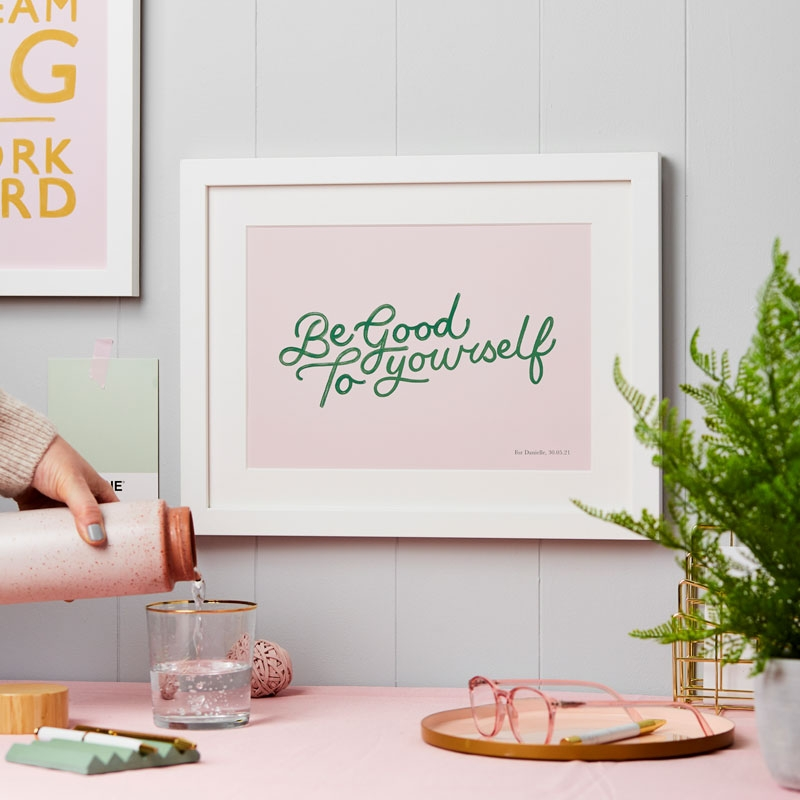 Personalised Be Good To Yourself Art Print