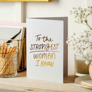 Strongest Woman Foil Embossed Card Mother's Day Step mum Step mother Mum