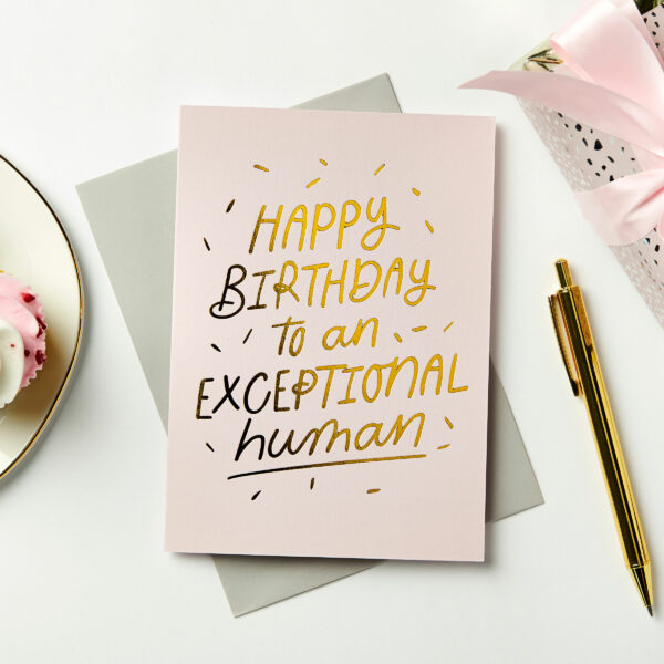Martha-Brook-Exceptional-Human-Happy-Birthday-Card-Foil-Embossed-Gold-Friends-Family