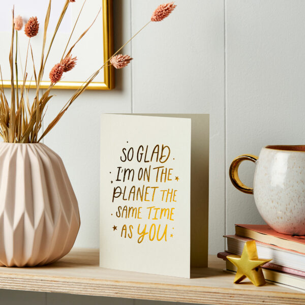 Martha-Brook-Same-Planet-Thoughtful-Gold-Foil-Embossed-Card-Friends-Family-Loved-One-Luxury