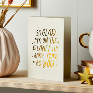 Martha Brook Same Planet Thoughtful Card Gold Foil Embossed Greeting Card Friends Family