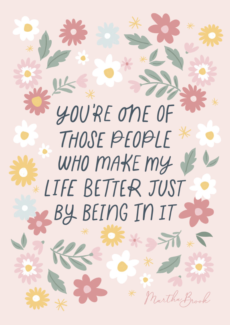 Martha Brook Friendship Quote You Make My Life Better World Friendship Day