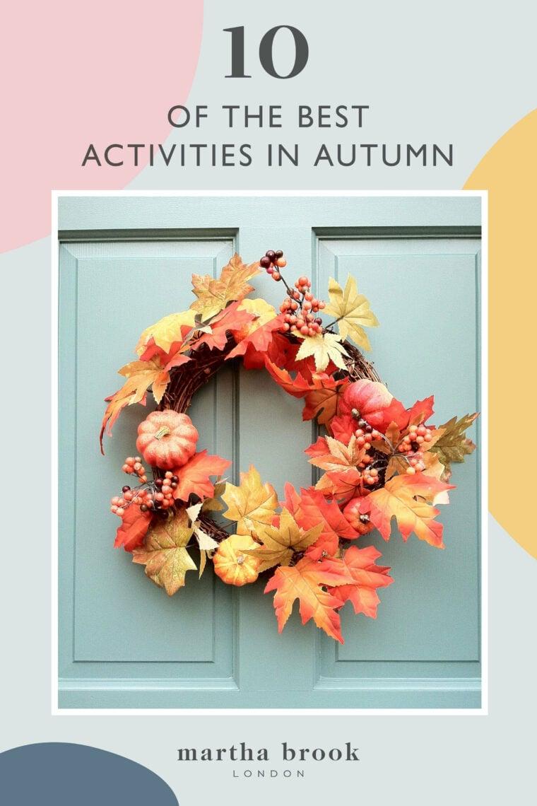 martha brook blog 10 of the best activities in autumn